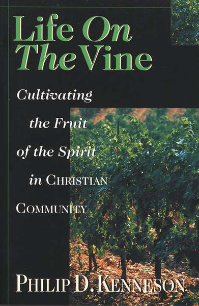 Life on the Vine: Cultivating the Fruit of the Spirit in Christian Community