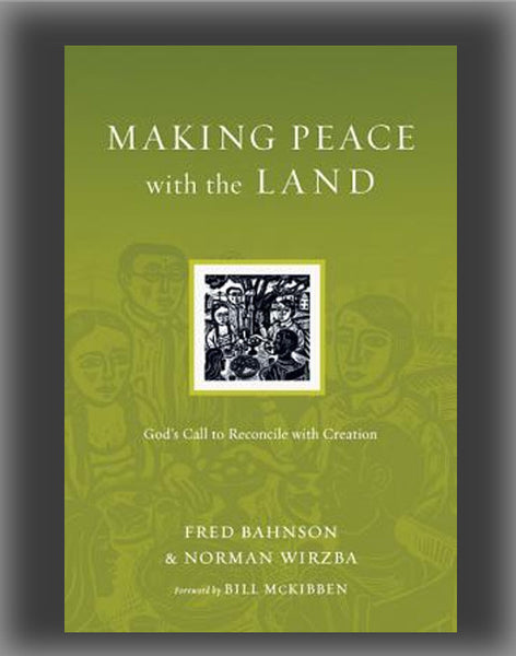 Making Peace with the Land: God's Call to Reconcile with Creation ( Resources for Reconciliation )