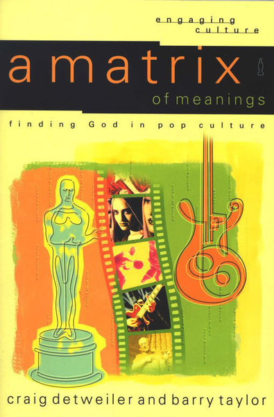 Matrix of Meanings: Finding God in Pop Culture