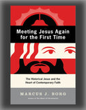 Meeting Jesus Again for the First Time: The Historical Jesus and the Heart of Contemporary Faith (1st ed)