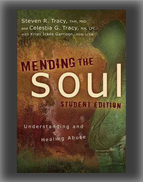 Mending the Soul: Understanding and Healing Abuse (Student)