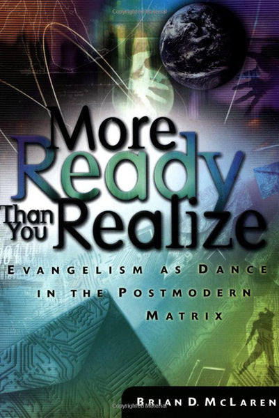 More Ready Than You Realize: Evangelism as Dance in the Postmodern Matrix