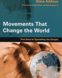 Movements That Change the World: Five Keys to Spreading the Gospel