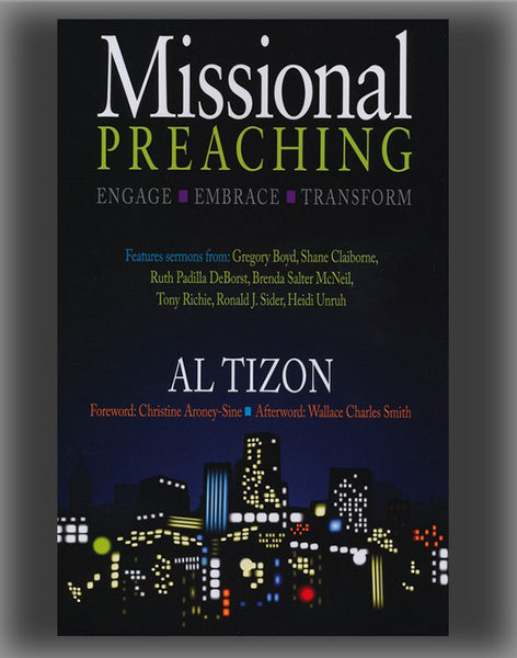 Missional Preaching: Engage, Embrace, Transform