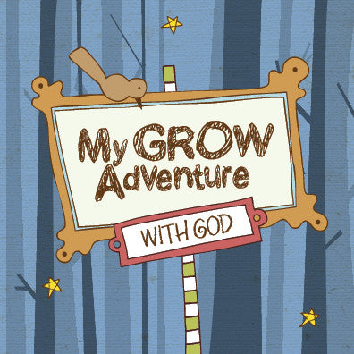 My GROW Adventure with God