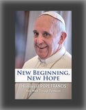 New Beginning, New Hope: Words of Pope Francis: Holy Week Through Pentecost