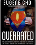 Overrated: Are We More in Love with the Idea of Changing the World Than Actually Changing the World?