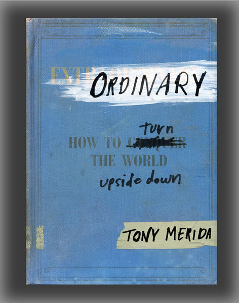 Ordinary: How to Turn the World Upside Down