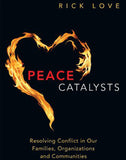 Peace Catalysts: Resolving Conflict in Our Families, Organizations and Communities