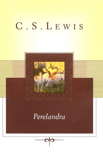 Perelandra (Space Trilogy Series #2)