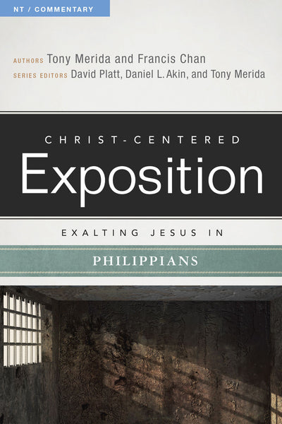 Exalting Jesus in Philippians ( Christ-Centered Exposition Commentary )