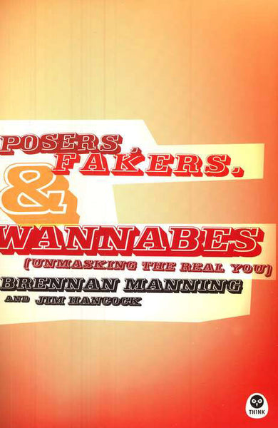 Posers, Fakers, and Wannabes: Unmasking the Real You
