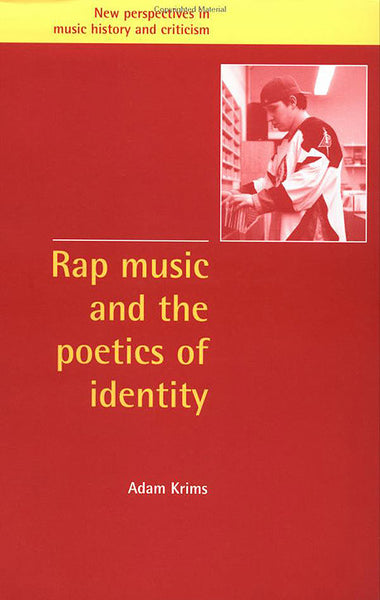 Rap Music and the Poetics of Identity