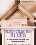 Reconciliation Blues: A Black Evangelical's Inside View of White Christianity