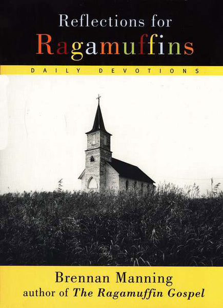 Reflections for Ragamuffins: Daily Devotions from the Writings of Brennan Manning