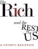 The Rich and the Rest of Us: A Poverty Manifesto