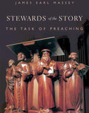 Stewards of the Story: The Task of Preaching