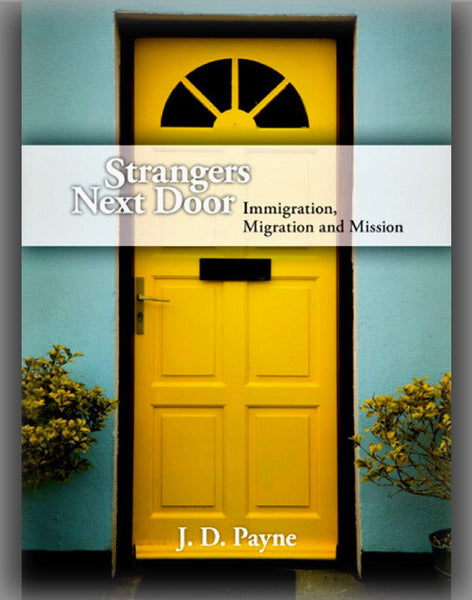 Strangers Next Door: Immigration, Migration and Mission