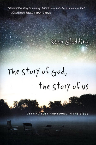 The Story of God, the Story of Us: Getting Lost and Found in the Bible