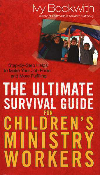 The Ultimate Survival Guide for Children's Ministry Workers