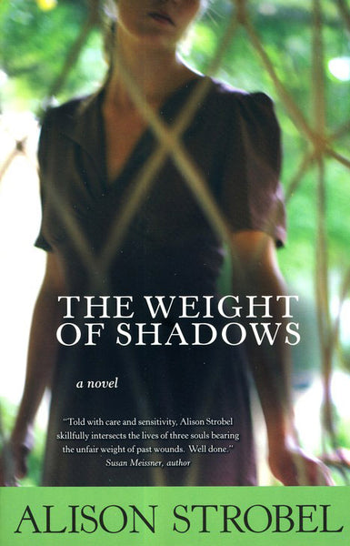 The Weight of Shadows: A Novel