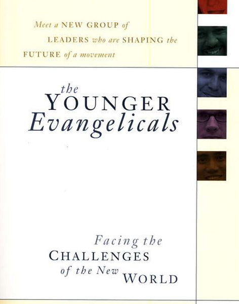 The Younger Evangelicals: Facing the Challenges of the New World