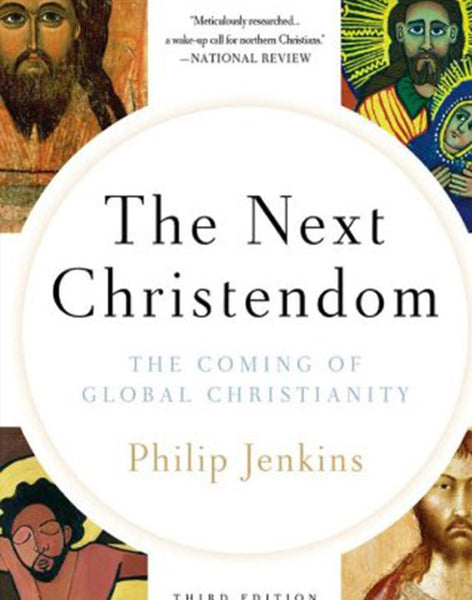 The Next Christendom: The Coming of Global Christianity (3rd Edition)