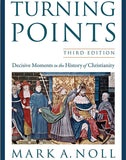 Turning Points: Decisive Moments in the History of Christianity 3rd Ed.