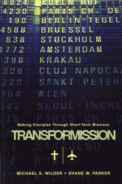Transformission: Making Disciples Through Short-Term Missions