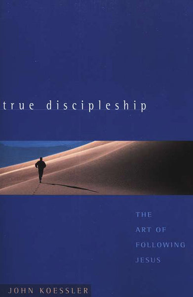 True Discipleship: The Art of Following Jesus