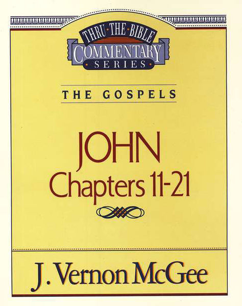 Thru the Bible: John Chapters 11-21