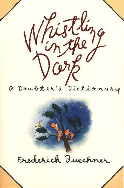 Whistling in the Dark: A Doubter's Dictionary