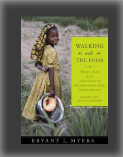 Walking With the Poor: Principles and Practices of Transformational Development (Revised, Expanded)