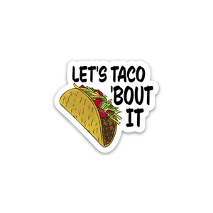 "Let's Taco ""Bout It Sticker"