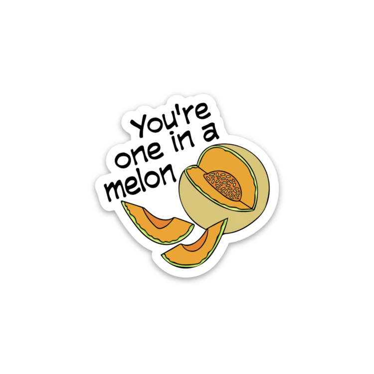 You're One In A Melon Sticker
