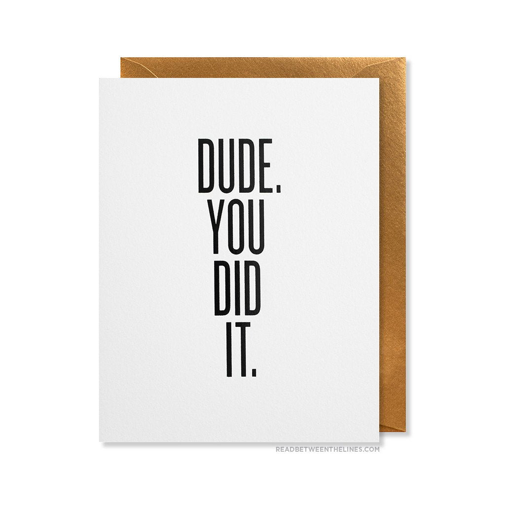 Dude, You Did It Card