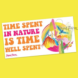 Time Spent In Nature Bumper Sticker