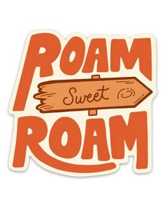 Roam Sweet Roam | Sticker