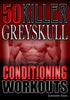 Greyskull Killer Conditioning System
