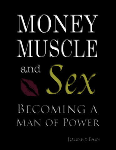 Money, Muscle, and Sex: Becoming a Man of Power