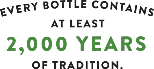 Every Bottle Contains At Least 2,000 Years of Tradition