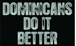 Dominicans Do It Better