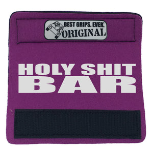 The Holy Shit Bar™ - BEST GRIPS. EVER.