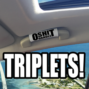 TRIPLETS! The O Shit Handle™ - BEST GRIPS. EVER.