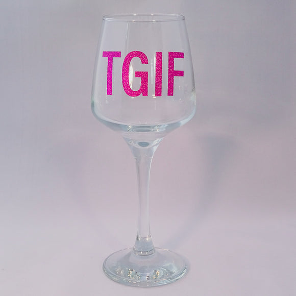 TGIF Wine Glass-Glassware-The FoilSmith