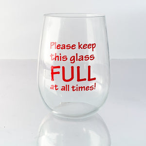 Wine Glass: Please Keep this Glass Full at All Times!-Christmas-The FoilSmith