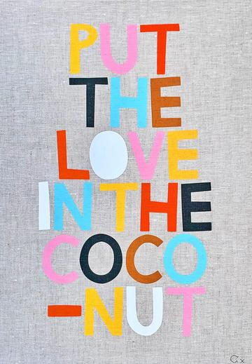 'Put the love in the coconut' Tea towel