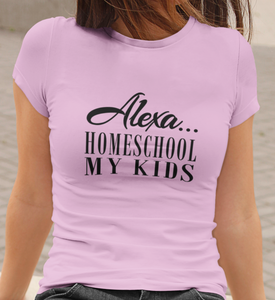 """Alexa...Homeschool My Kids"" - Self Expressions Decals & More"