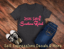"Load image into Gallery viewer, ""Jesus Saved, Southern Raised"" - Self Expressions Decals & More"