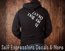 "Load image into Gallery viewer, ""Is My Bike Okay"" sweatshirt - Self Expressions Decals & More"